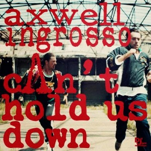Axwell_Ingrosso_Can_t_Hold_Us_Down_Original_Mix_