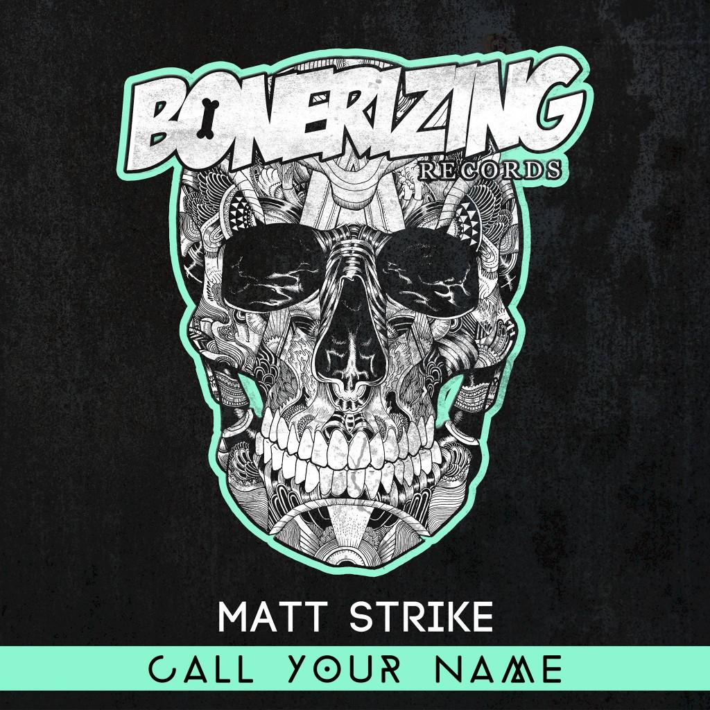 Matt Strike - Call your name (Bonerizing Records)