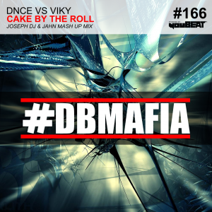 DBMAFIA166 - CAKE BY THE ROLL