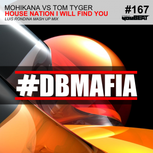 DBMAFIA167 - HOUSE NATION I WILL FIND YOU