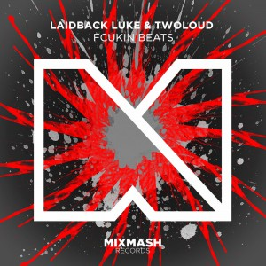 Laidback Luke & TWOLOUD - Fcukin Beats (Artwork)