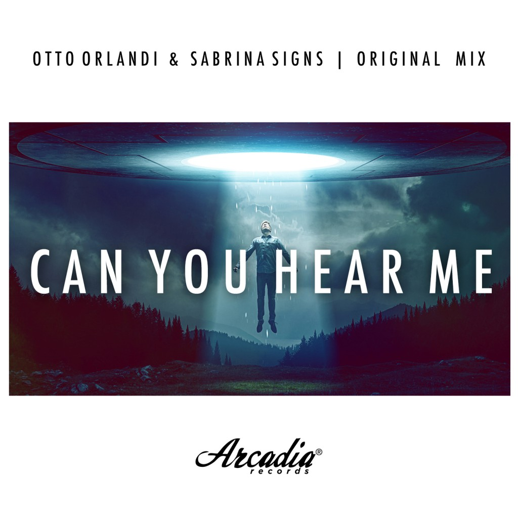 Otto Orlandi & Sabrina Signs - Can You Hear Me [Arcadia Records]