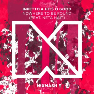 Inpetto & Hits O Good - Nowhere To Be Found (feat. Neta Hait) [Artwork]