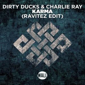 Dirty Ducks & Charlie Ray - Karma (Ravitez Edit)