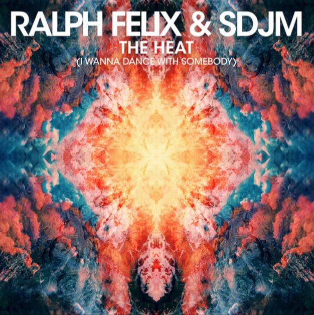 Ralph Felix & SDJM - The Heat