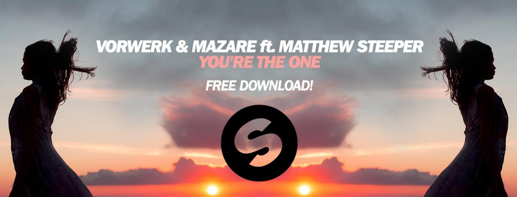 Vorwerk & Mazare Ft Matthew Steeper - You're The One