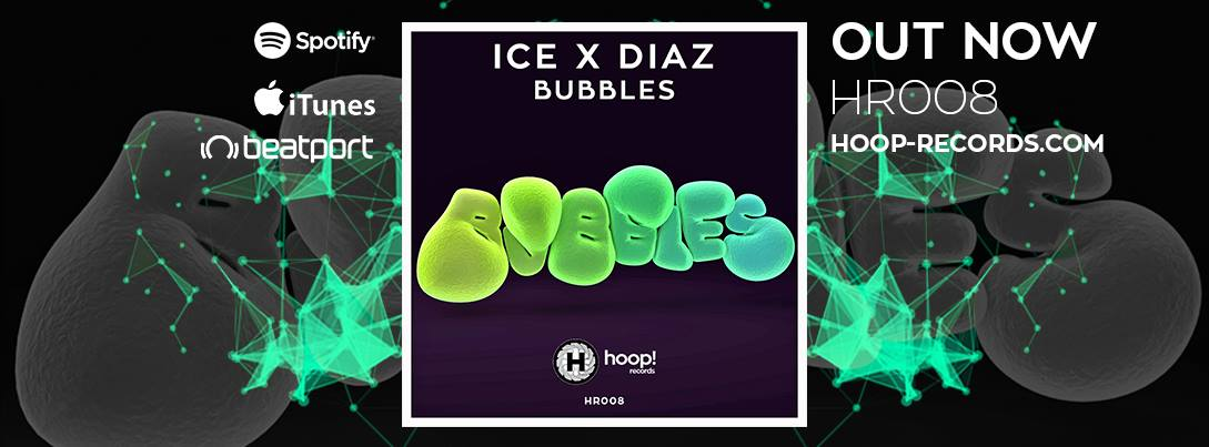Ice X Diaz - Bubbles [Hoop! Records]
