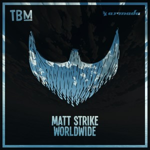 Matt Strike - Worldwide (The Bearded Man, Armada Music)