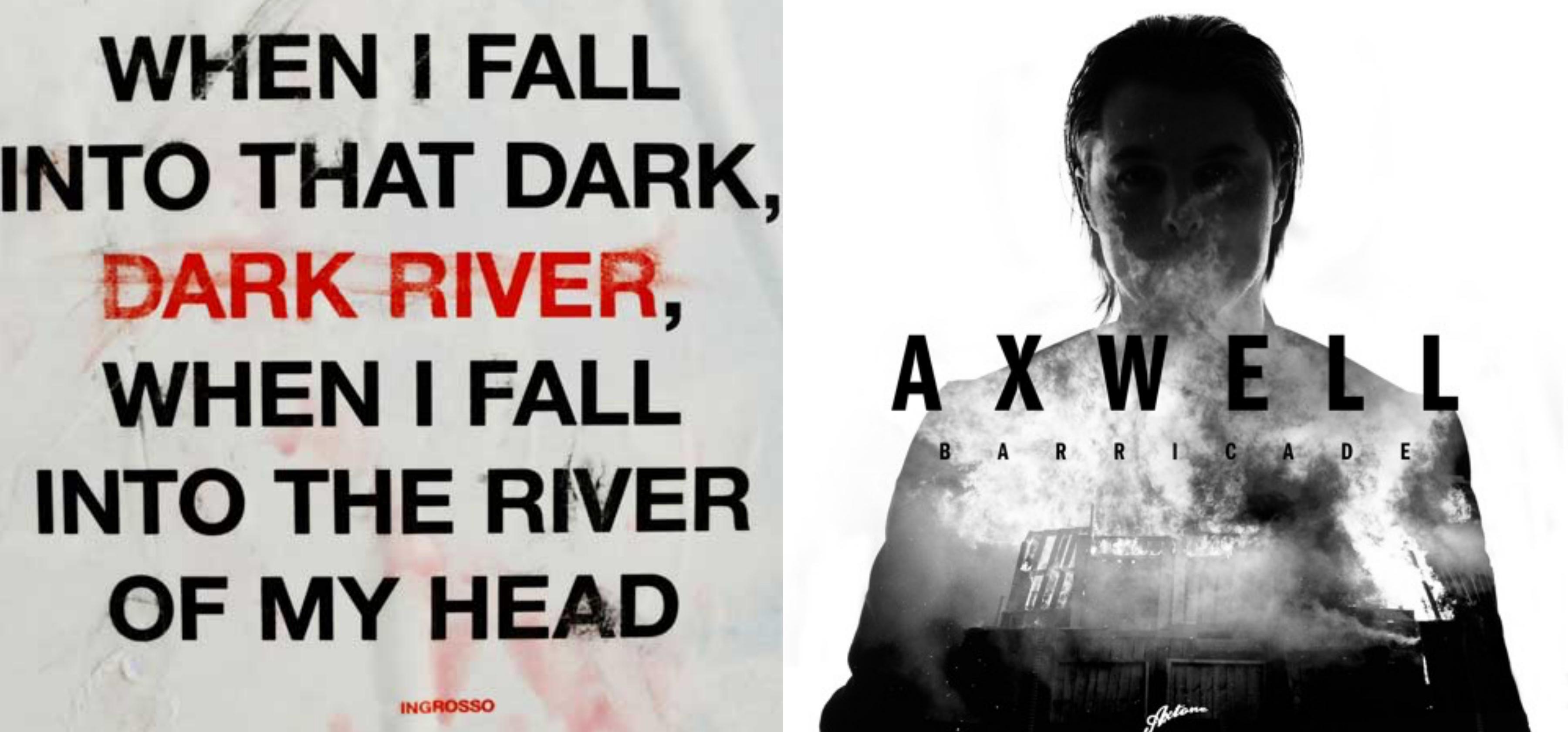 """A sinistra la cover di """"Dark River"""" di Ingrosso e a destra quella di """"Barricade"""" di Axwell"""