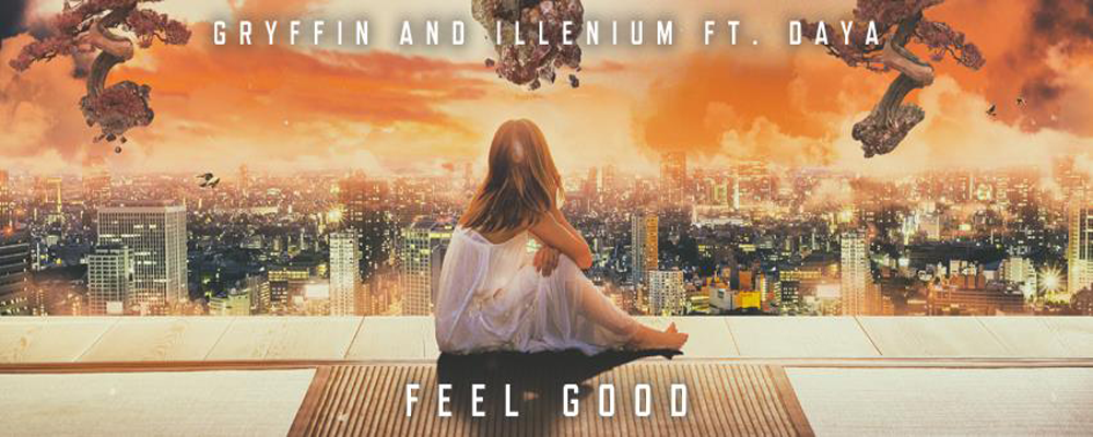 Gryffin & Illenium ft. Daya - Feel Good