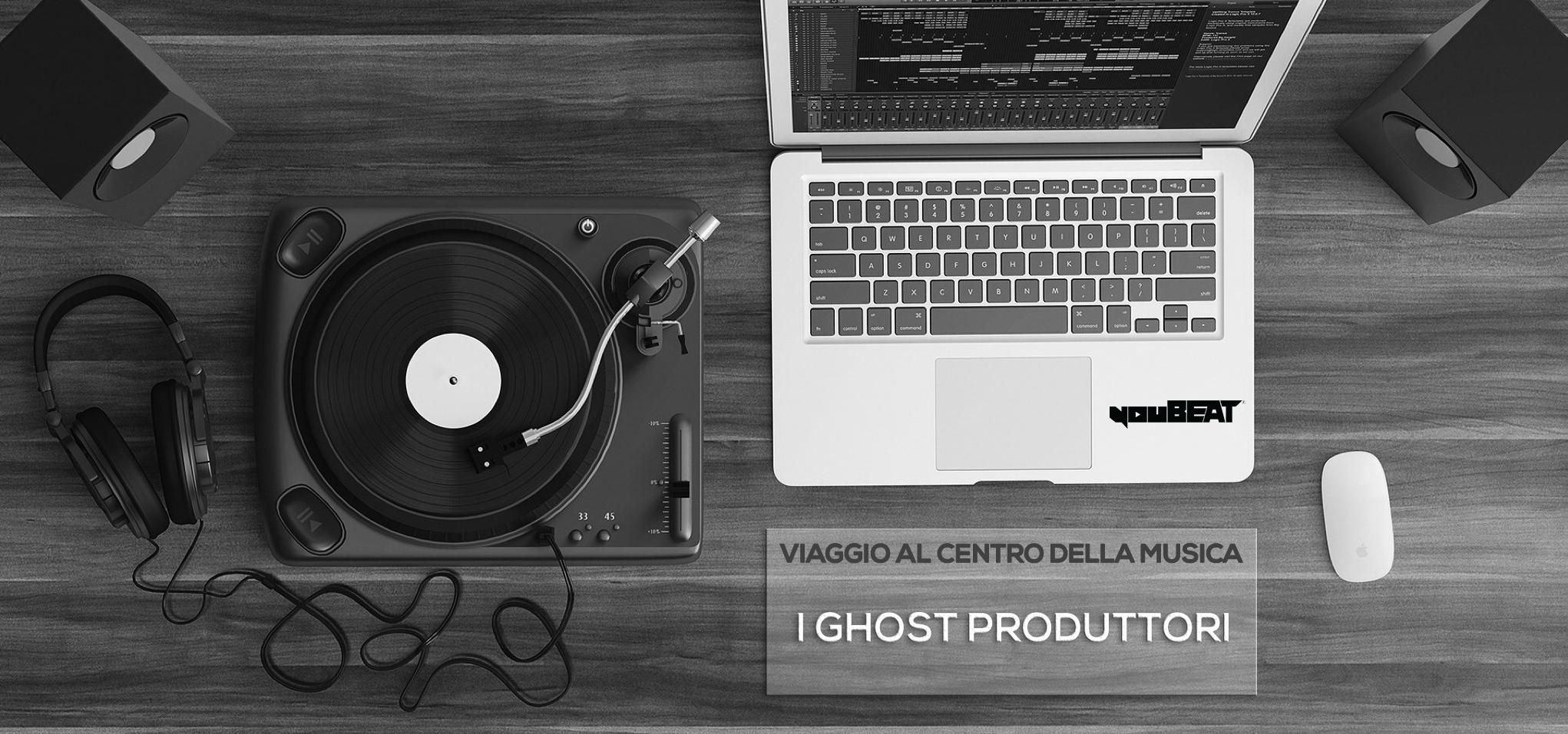 Viaggio al centro della Musica - I Ghost Produttori