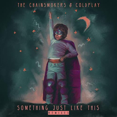 The Chainsmokers & Coldplay - Something Just Like This (Remix Pack)