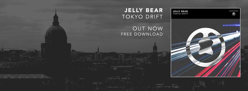 Jelly Bear - Tokyo Drift [Guru Recordings]
