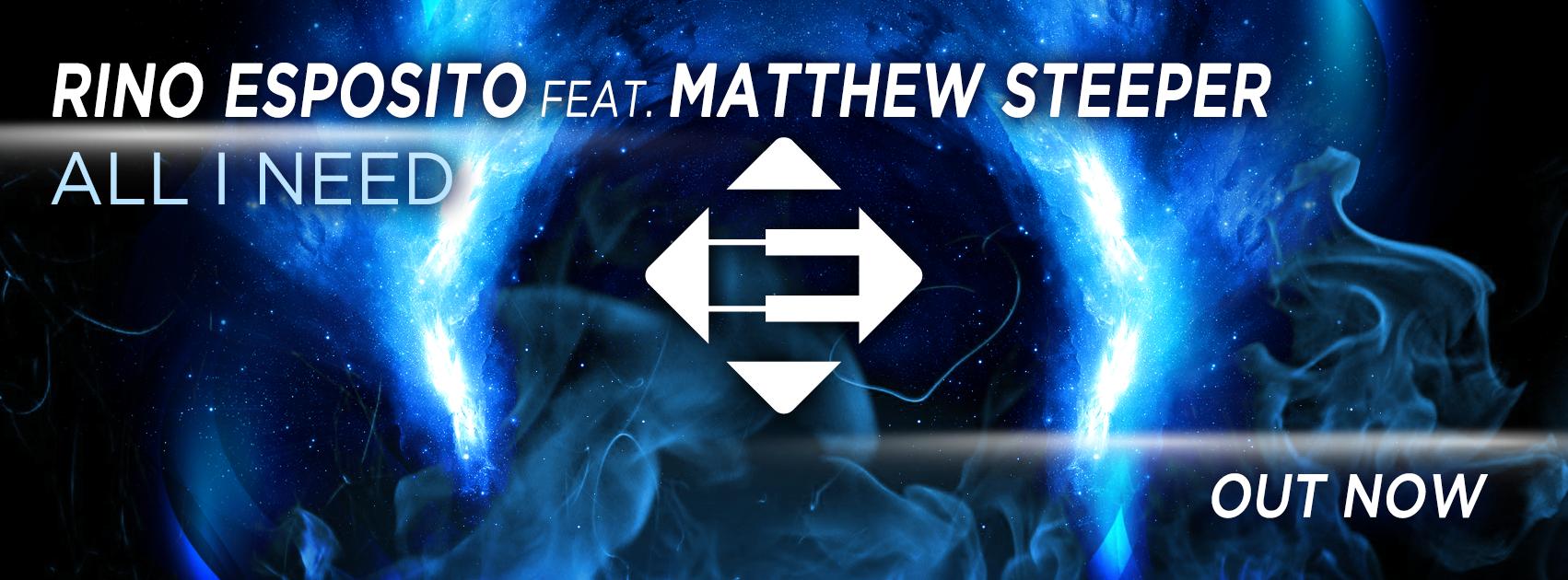 Rino Esposito feat. Matthew Steeper - All I Need [Ensis Records]