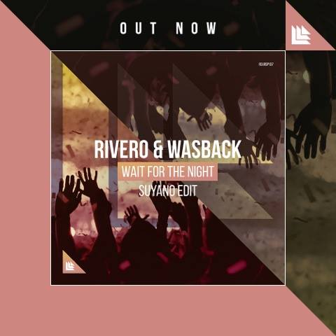 Rivero & Wasback - Wait For The Night [Revealed Recordings]