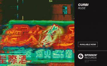 Curbi - Rude [Spinnin' Records]