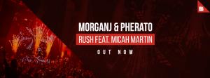 MorganJ & Pherato - Rush (feat. Micah Martin)