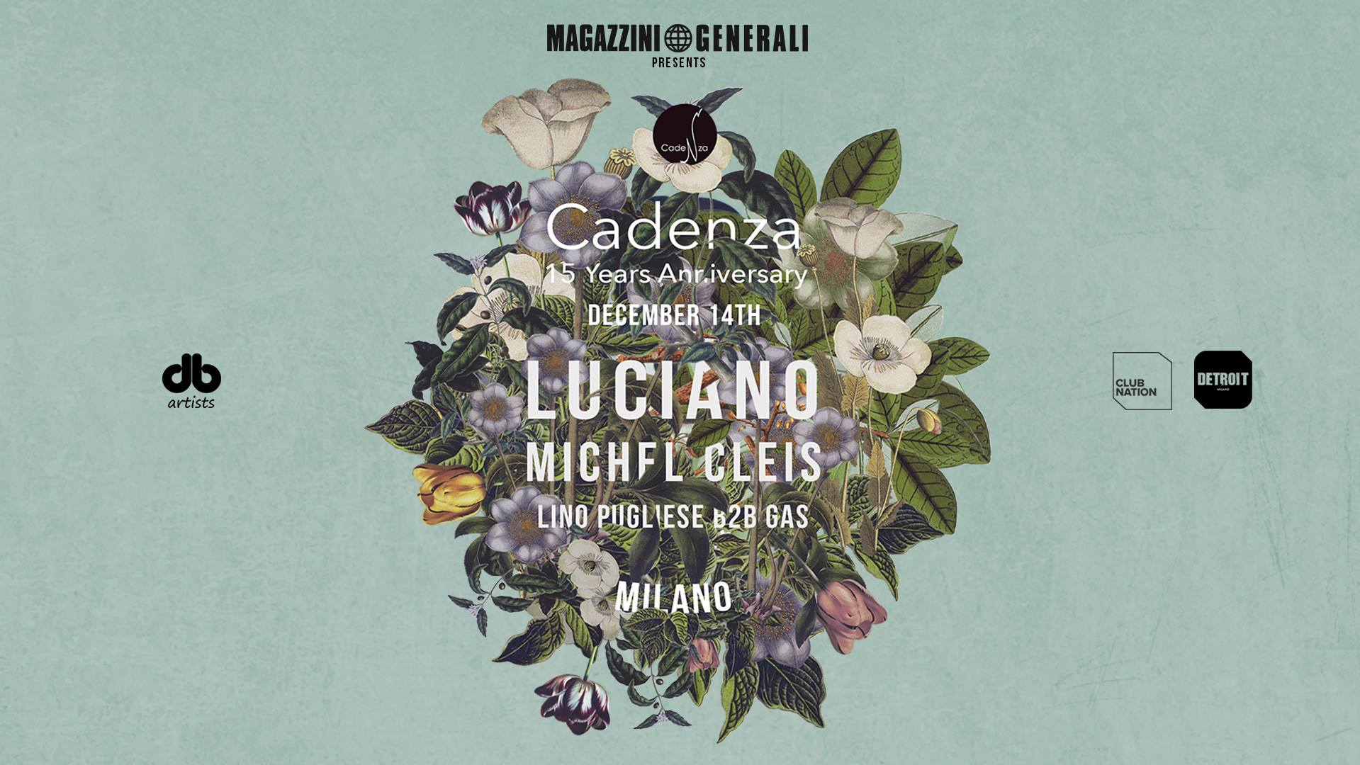 Luciano presents: Cadenza 15 Years Anniversary | Milano