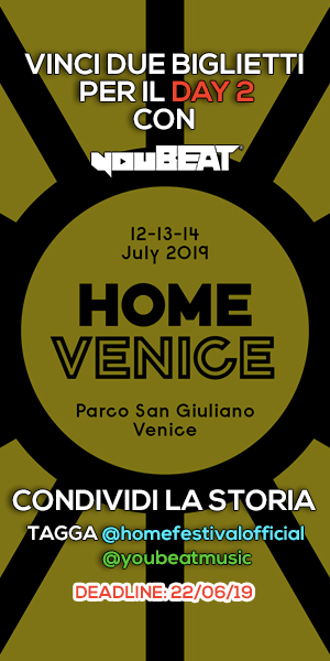 youBEAT Ticket Contest Home Festival Venice 2019