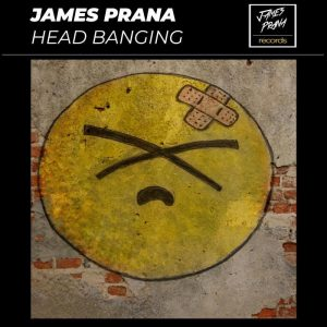 James Prana - Head Banging