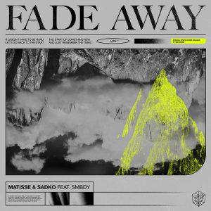 MATISSE & SADKO - Fade Away (feat. SMBDY)