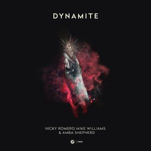 NICKY ROMERO, MIKE WILLIAMS & AMBA SHEPHERD - Dynamite