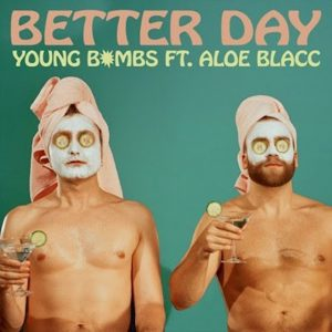 YOUNG BOMBS FEAT. ALOE BLACC - Better Day