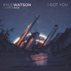 KYLE WATSON FT. APPLE GULE - I Got You [This Ain't Bristol]