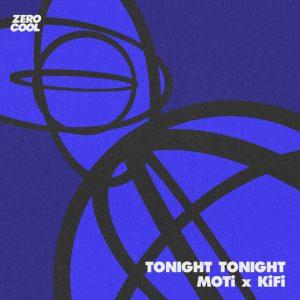 MOTi, KiFi - Tonight Tonight [Zerocool Records]