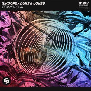 SIKDOPE X DUKE & JONES - Coming Down [Spinnin' Records]