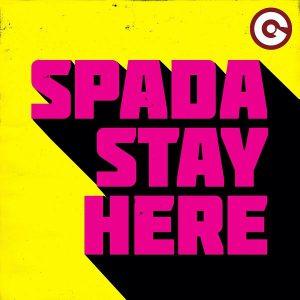 SPADA - Stay Here [EGO]