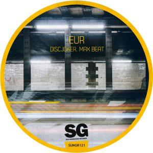 EUR – DiscJoker / Max Beat [SUNGR121]