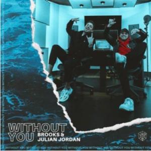 Brooks & Julian Jordan - Without You