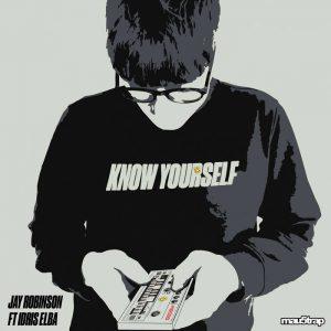 Jay Robinson feat. Idris Elba - Know Yourself