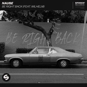 Nause - Be Right Back (feat. Wilhelm)