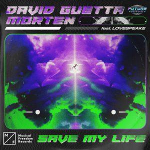 DAVID GUETTA & MORTEN - Save My Life (feat. Lovespeake) [Musical Freedom]