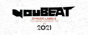 youBEAT - 10 record labels to send a demo to in 2021